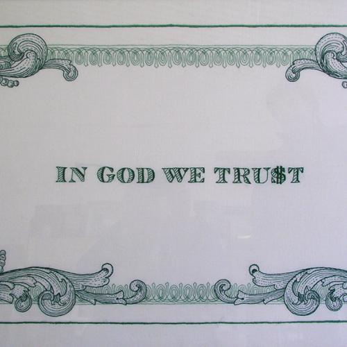 In God we tru$t. 2004.  Bordado/tela.  50 x 80 cm.